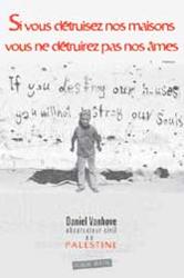 Si vous détruisez nos maisons vous ne détruirez pas nos âmes